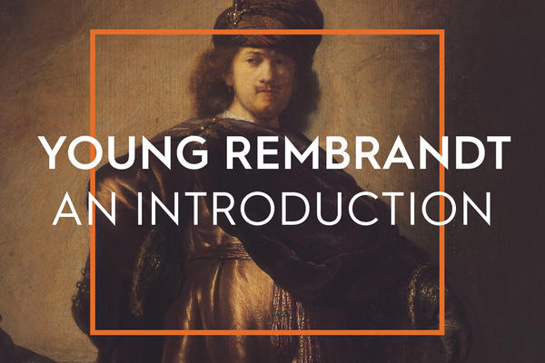 Young Rembrandt – Curator's Introduction Video