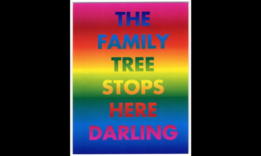 The Family Tree stops here darling, David McDiarmid © Artist Estate